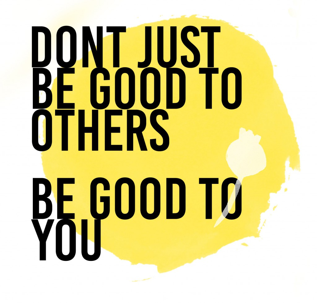 Selfish - Dont just be good to others be good to you