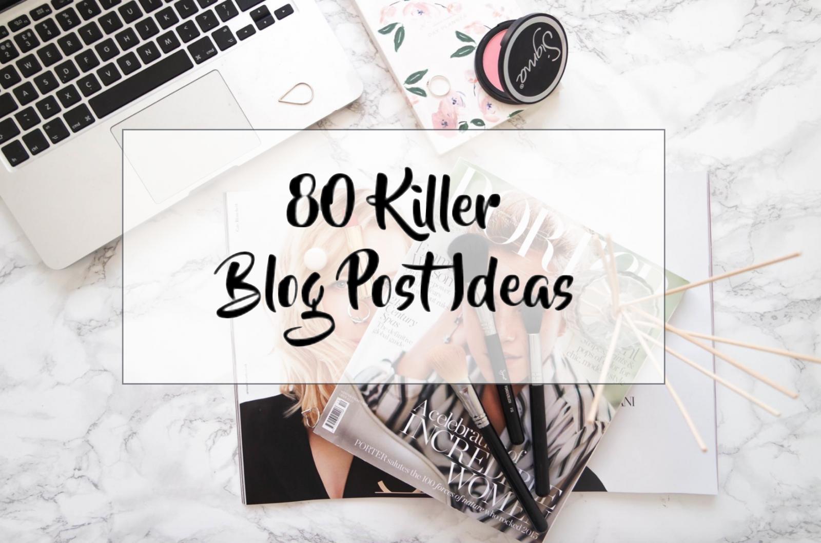80 killer blog post ideas